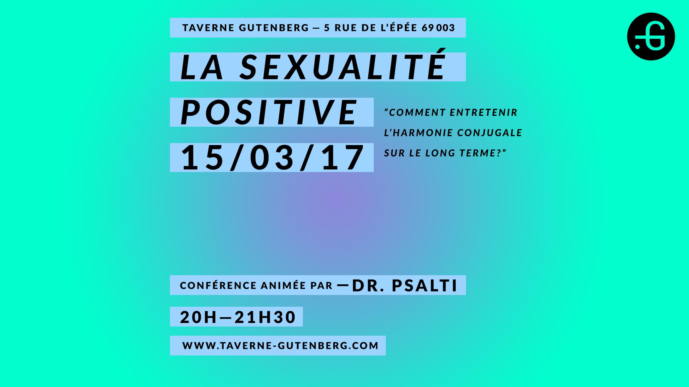 """Affiche de la conférence """"La sexualité positive"""" animée par Dr. Psalti, Taverne Gutenberg, 15/03/2017"""