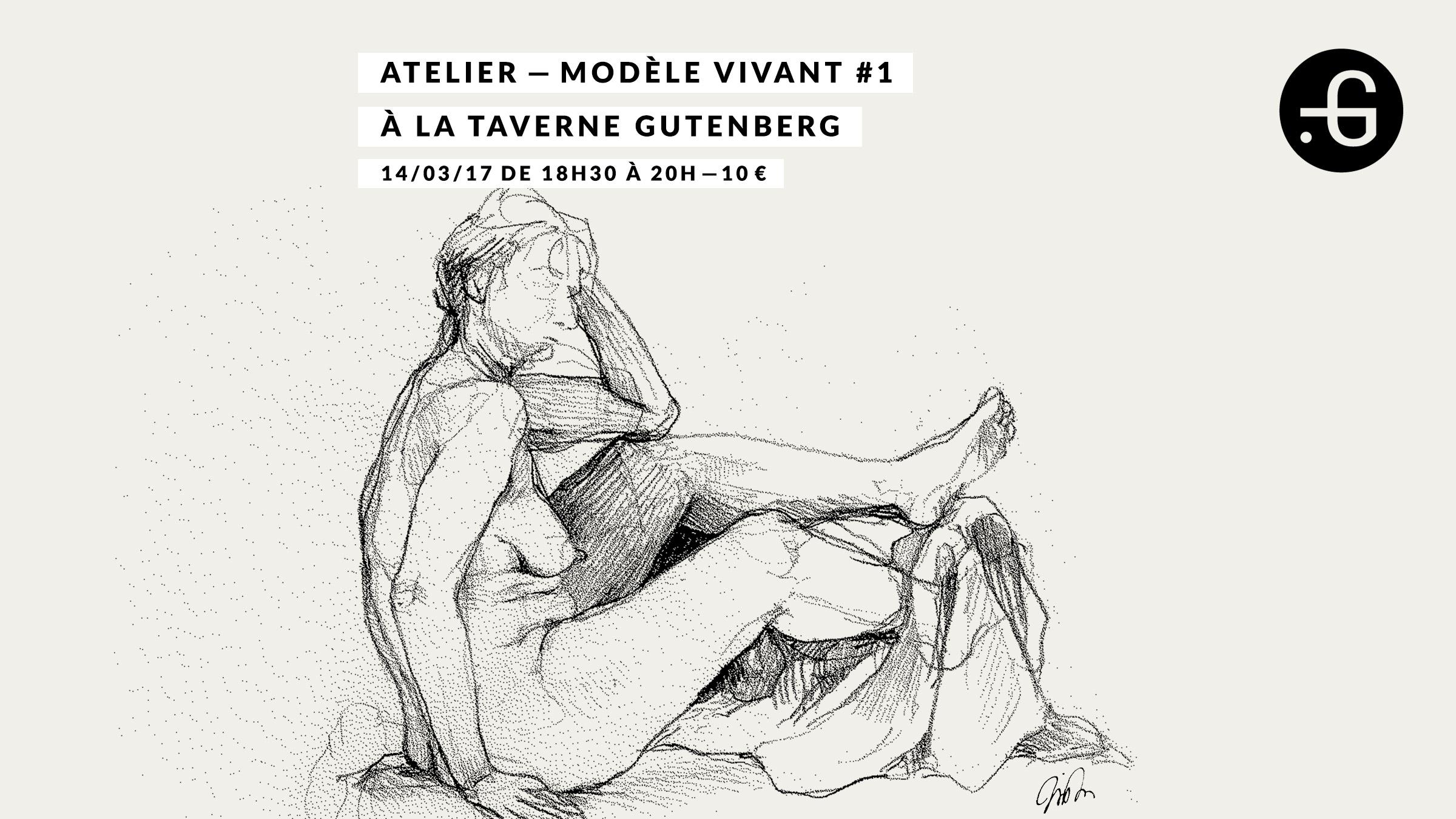 """Affiche """"Atelier de modèle vivant"""" à Taverne Gutenberg, 14/03/2017"""