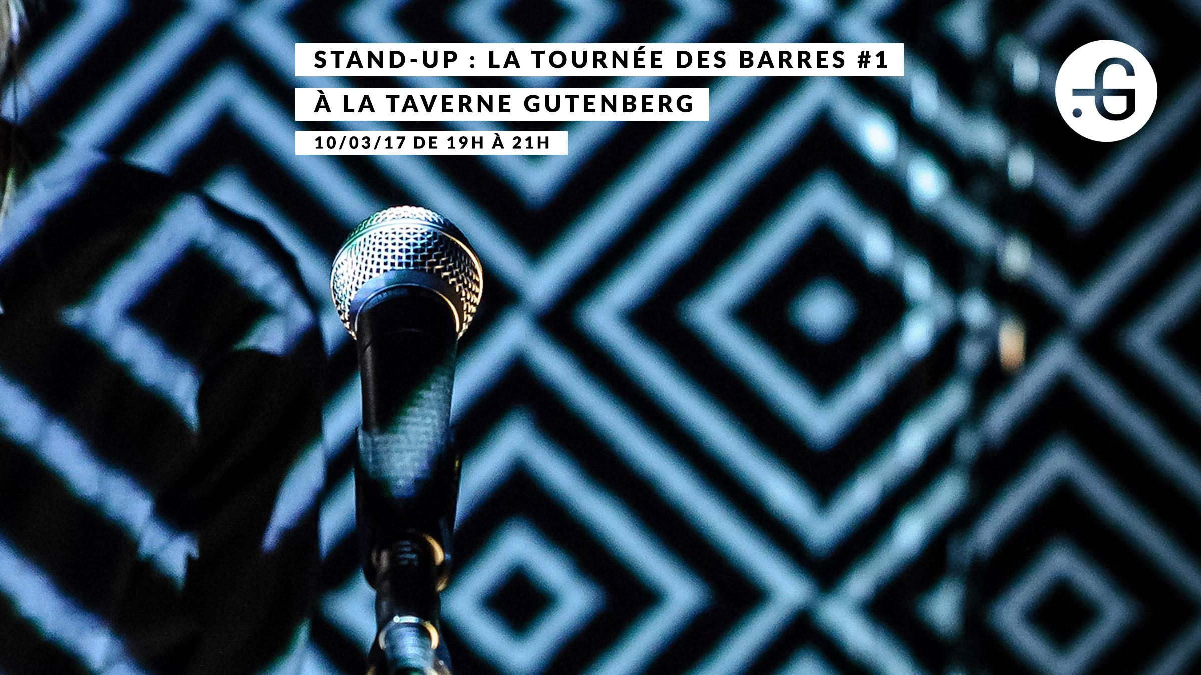 """Affiche """"Stand-up : La tournée des barres"""" à Taverne Gutenberg, 10/03/2017"""