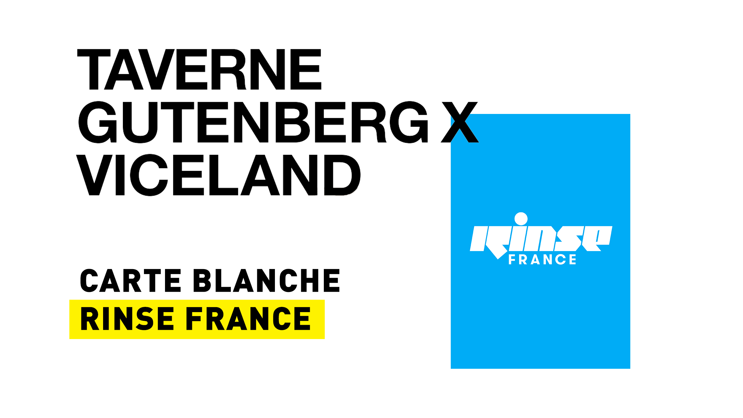 Carte blanche Rinse, Viceland, 12/05.